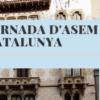 Inscripcions obertes – 27 de setembre: Jornades d'Asem Catalunya